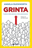 Grinta. Il potere della passione e della perseveranza