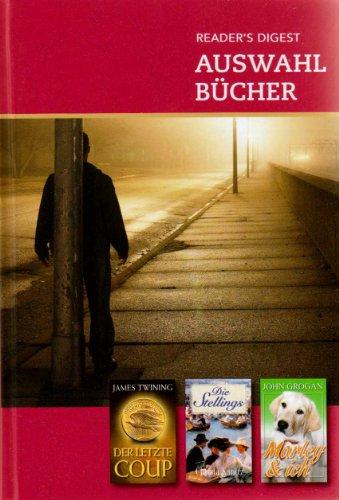 Reader's Digest Auswahlbücher Bestseller-Sonderband 2009: Der letzte Coup / Die Stellings / Marley und ich