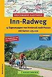 Radführer Inn-Radweg: 13 Tagesetappen mit Karten 1: 75.000. Von Innsbruck nach Passau über Jenbach in Tirol und Wasserburg, inkl. Radwanderkarte, Streckenbeschreibungen ... auf fast 200 seiten! (Bruckmanns Radführer)
