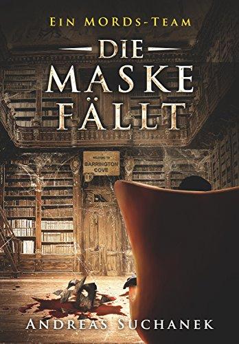 Ein MORDs-Team - Band 18: Die Maske fällt -