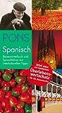 PONS Reisewörterbuch Spanisch mit Überlebenswortschatz: Reisewörterbuch und Sprachführer mit interkulturellen Tipps