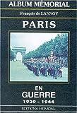 Album mémorial Paris en guerre - 1939-1944