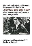 """""""Trennt uns bitte, bitte nicht!"""": Koedukation aus Mädchen- und Jungensicht (Schule und Gesellschaft, Band 7)"""