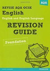 REVISE AQA: GCSE English and English Language Revision Guide Foundation (REVISE AQA GCSE English 2010)