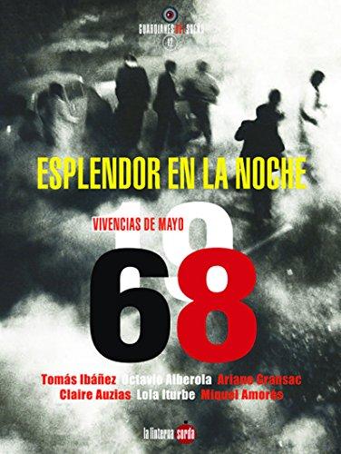 Esplendor en la noche : vivencias de Mayo del 68 por Varios Autores