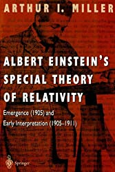 Albert Einstein's Special Theory of Relativity: Emergence (1905) and Early Interpretation (1905-1911) by Arthur I. Miller (2008-06-13)