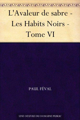 Couverture du livre L'Avaleur de sabre - Les Habits Noirs - Tome VI
