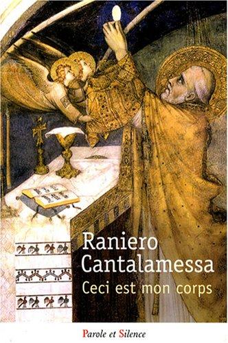 Ceci est mon corps : L'Eucharistie à la lumière de l'Adoro te devote et de l'Ave verum par Raniero Cantalamessa