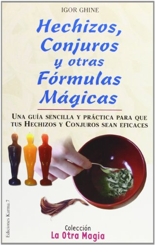 Hechizos, conjuros y otras formulas magicas -La Otra Magia (La Otra Magia/The Other Magic)