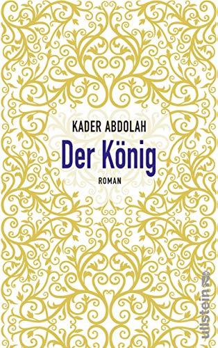 Der König: Roman (Der In übersetzung Demokratie)