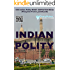 500 Indian Polity MCQs 2017: MCQs Preapred from LAXMIKANTH with explanations for UPSC, PSC, SSC and other government exams
