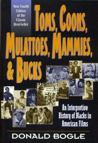 Toms, Coons, Mulattoes, Mammies, and Bucks: An Interpretive History of Blacks in American Films, Fourth Edition by Donald Bogle (2001-10-24)