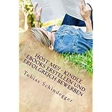 Host me!? Kindle eBooks erstellen und erfolgreich bewerben