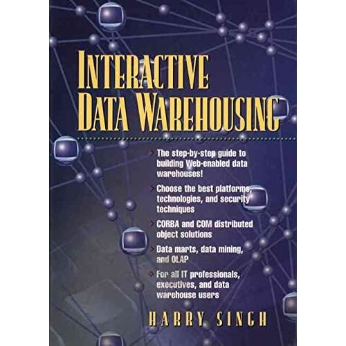 [(Interactive Data Warehousing Via the Web)] [By (author) H.S. Singh] published on (January, 1999)