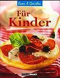 Essen & Genießen - Für Kinder (Illustrierte Ausgabe 2011) [Broschiert] (Kinderküche)