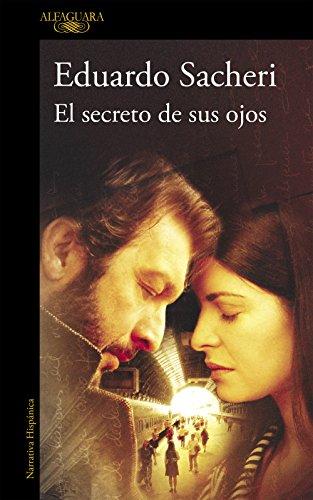 El secreto de sus ojos por Eduardo Sacheri