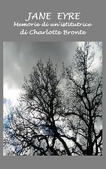 Jane Eyre: o memorie di un'istitutrice di [Brontë, Charlotte]