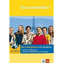 Tous ensemble: Das Trainingsbuch zum Schulbuch, Band 1 (inkl. Audio-CD)