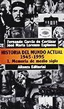 Historia del mundo actual (1945-1995), 1. Memoria de medio siglo (El Libro De Bolsillo (Lb))