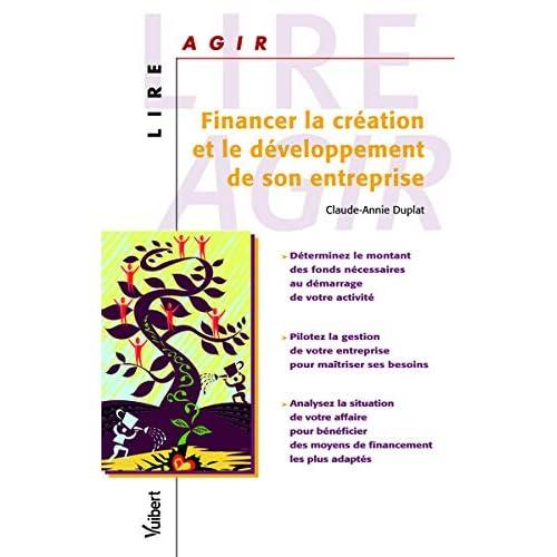 Financer la création et le développement de son entreprise