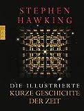 Die illustrierte Kurze Geschichte der Zeit: Aktualisierte und erweiterte Ausgabe - Stephen Hawking