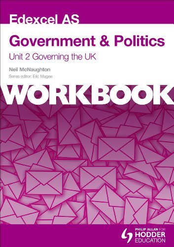 By Neil McNaughton - Edexcel AS Government & Politics Unit 2 Workbook: Governing the UK
