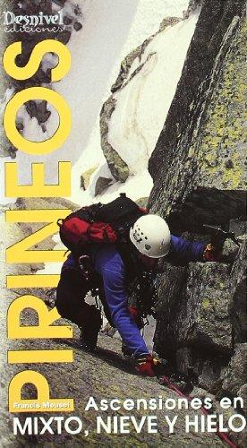 Pirineos - ascensiones en mixto, nieve y hielo por Francis Mousel