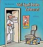 Viel Spass beim Zahnarzt (Viel-Spass-Bücher)