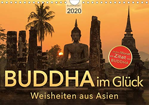 BUDDHA im GLÜCK - Weisheiten aus Asien (Wandkalender 2020 DIN A4 quer)