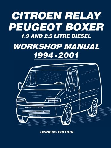 citroen-relay-peugeot-boxer-19-and-25-diesel-workshop-manual-1994-2001-workshop-manual
