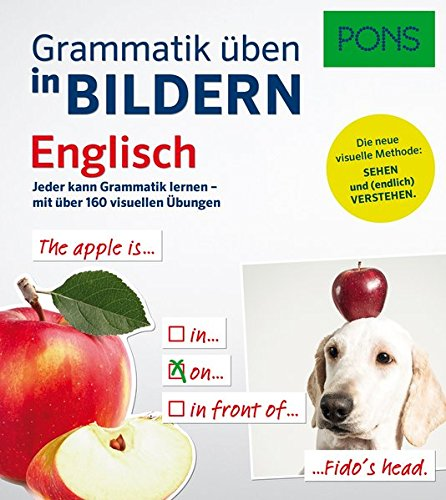 PONS Grammatik üben in Bildern Englisch: Jeder kann Grammatik lernen - mit über 140 visuellen Übungen.