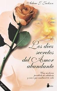 DIEZ SECRETOS DEL AMOR ABUNDANTE, LOS par  ADAM J. JACKSON