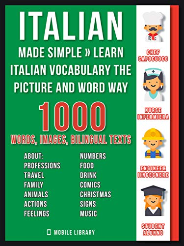 Italian Made Simple - Learn Italian Vocabulary the Picture and Word way: 1.000 Words, Imagens and Bilingual Texts to Learn Italian Fast (Foreign Language Learning Guides) (English Edition)