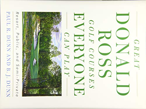Great Donald Ross Golf Courses Everyone Can Play: Resort, Public, and Semi-Private (Jack Nicklaus Golf Clubs)