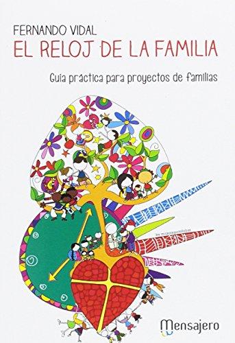El reloj de la familia: Guía práctica para proyectos de familias por Fernando Vidal
