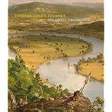 Thomas Cole`s Journey - Atlantic Crossings