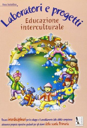 Laboratori e progetti. Educazione interculturale. Per la Scuola elementare