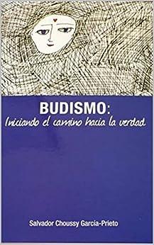 Budismo: Iniciando el camino hacia la Verdad eBook
