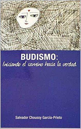 Budismo: Iniciando el camino hacia la Verdad por Salvador Choussy