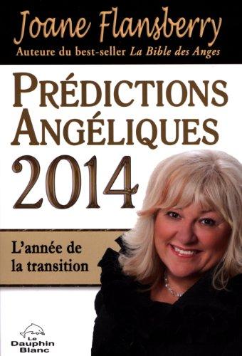 Prédictions Angéliques 2014 - L'année de la transition par Joane Flansberry
