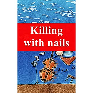 Killing with nails (Finnish Edition)