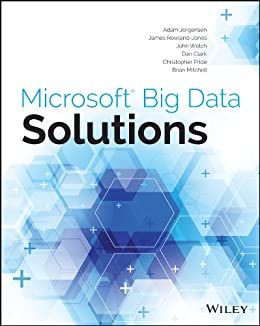 Microsoft Big Data Solutions par [Jorgensen, Adam, Rowland-Jones, James, Welch, John, Clark, Dan, Price, Christopher, Mitchell, Brian]