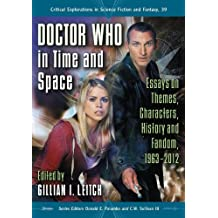 Doctor Who in Time and Space: Essays on Themes, Characters, History and Fandom, 1963–2012: 39 (Critical Explorations in Science Fiction and Fantasy)