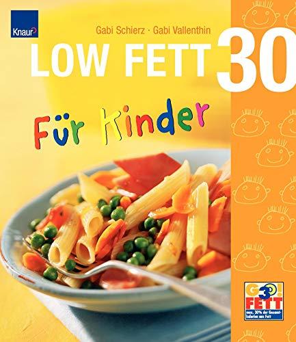 LOW FETT 30 für Kinder Kind Fett
