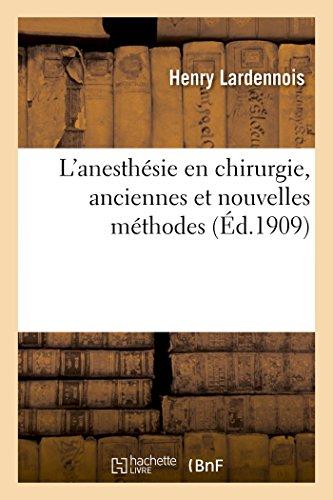 L'anesthésie en chirurgie, anciennes et nouvelles méthodes par Henry Lardennois