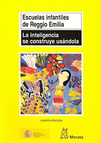 Inteligencia Se Construye Usandola, La (Coedición Ministerio de Educación) por Infantiles de Reggio Emilia Escuelas