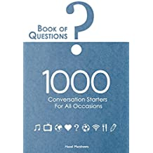 Book of Questions: 1000 Conversation Starters for All Occasions (English Edition)
