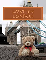 Lost in London: Volume 5 (The Adventures of Carla Bear. The little bear with the BIG imagination)