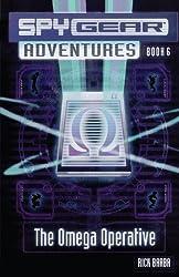 The Omega Operative (Spy Gear Adventures) by Rick Barba (2007-08-21)