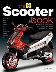 The Scooter Book: Everything you need to know about owning, enjoying and maintaining your scooter by Alan Seeley (2004-12-26)
